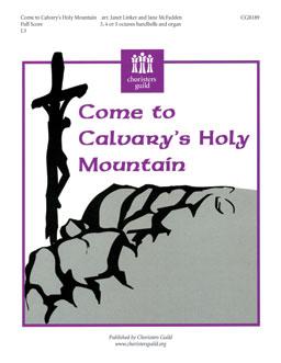 Come to Calvary's Holy Mountain (Full Score)
