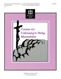 Come to Calvary's Holy Mountain (Handbell Score)