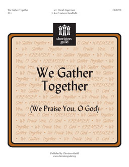 We Gather Together (We Praise You O God)