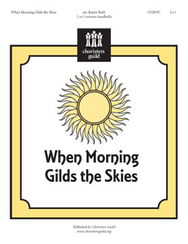 When Morning Gilds the Skies (2 or 3 octaves)