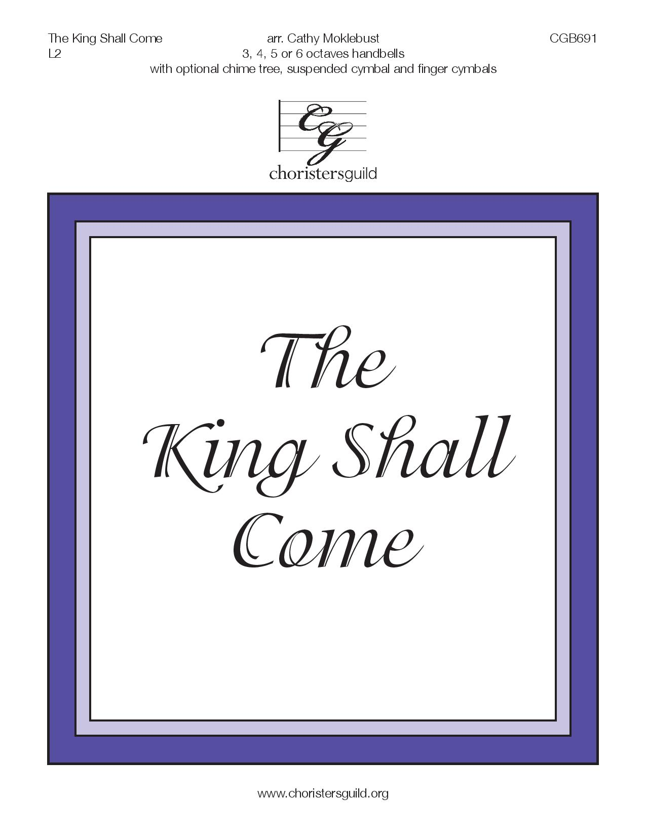 The King Shall Come (3, 4, 5 or 6 octaves)