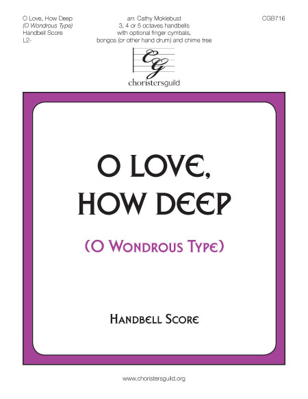 O Love, How Deep (O Wondrous Type) - Handbell Score