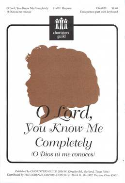 O Lord, You Know Me Completely (O Dios tu me conoces)
