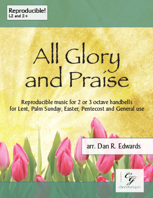 All Glory and Praise (2 or 3 octaves)