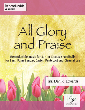 All Glory and Praise (3, 4 or 5 octaves)