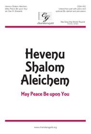 Hevenu Shalom Aleichem (May Peace Be Upon You)