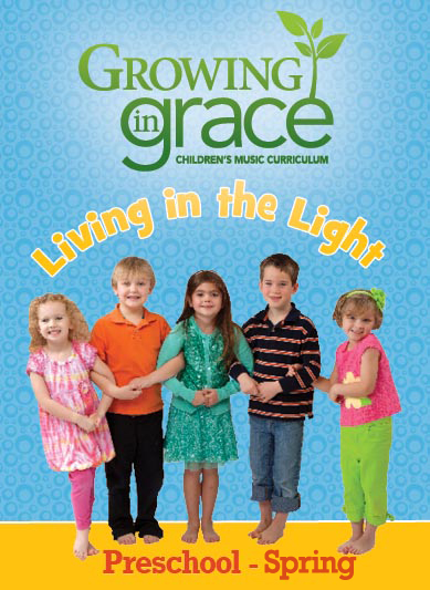 Living in the Light from Growing in Grace: Preschool - Spring