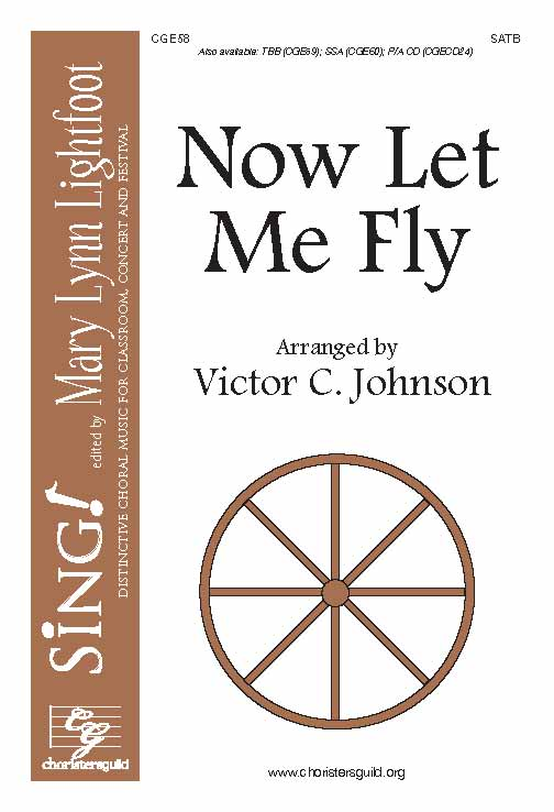 Now Let Me Fly (SATB)