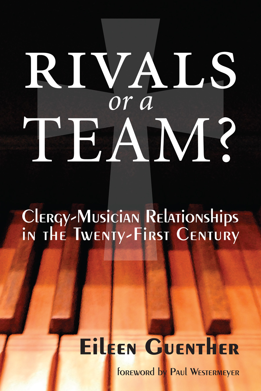 Rivals or a Team? Clergy-Musician Relationships in the Twenty-First Century