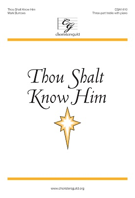 Thou Shalt Know Him (Three-part treble)