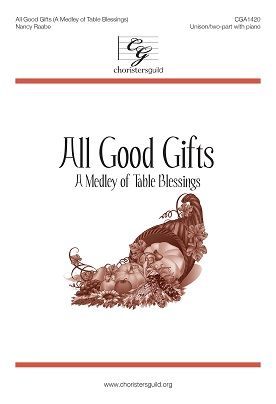 All Good Gifts (A Medley of Table Blessings) Accompaniment Track