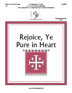 Rejoice, Ye Pure in Heart (3, 4, 5 or 6 octaves)
