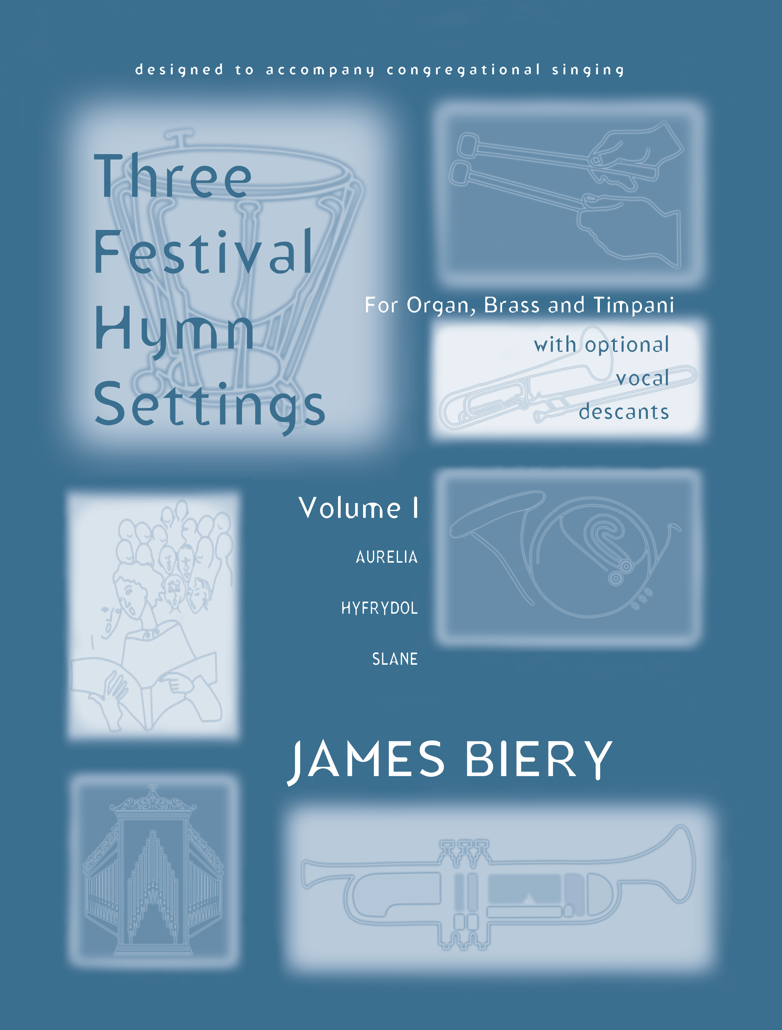 Three Festival Hymn Settings for Organ, Brass, and Congregation