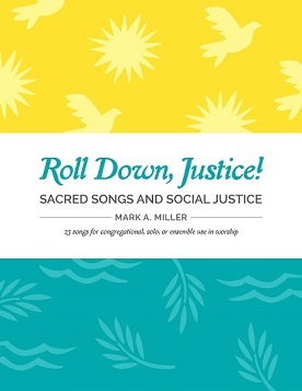 Roll Down, Justice! (Sacred Songs and Social Justice)