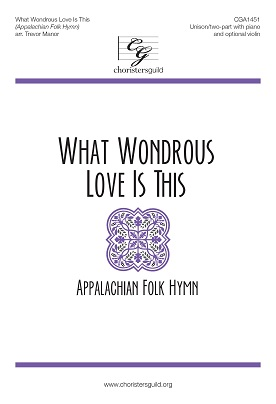 What Wondrous Love Is This (Appalachian folk hymn)