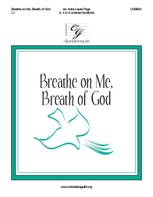 Breathe on Me, Breath of God (3, 4 or 5 octaves)