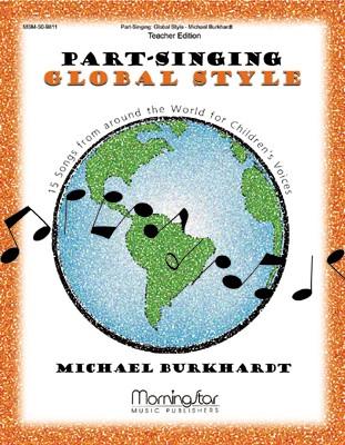 Part-Singing Global Style: Teacher Edition