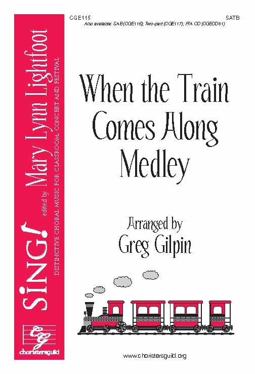 When the Train Comes Along Medley (SATB)