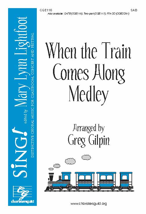 When the Train Comes Along Medley (SAB)