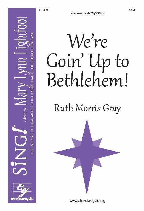 We're Goin' Up to Bethlehem! (SSA with Descant)