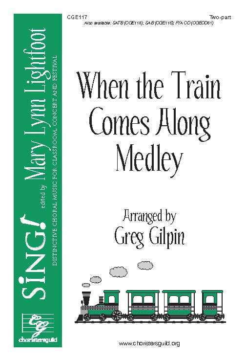 When the Train Comes Along Medley (Two-part)