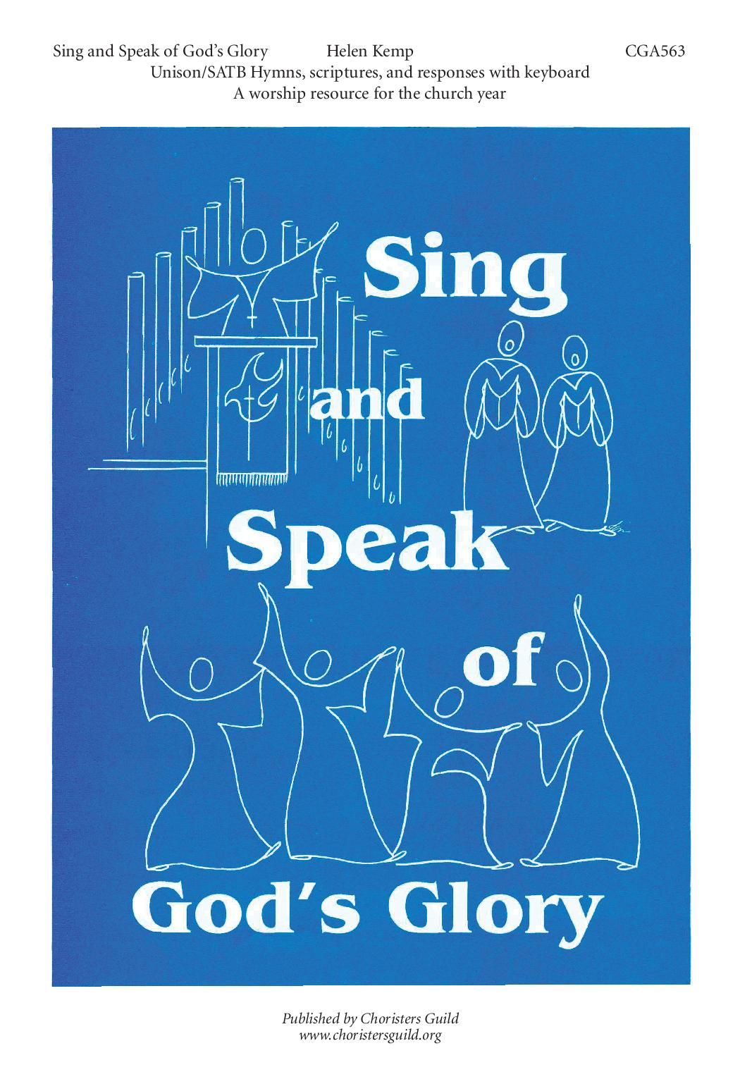 Sing and Speak of God's Glory Hymns, Scriptures and Responses