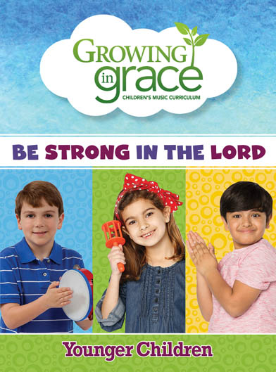 Be Strong in the Lord (Full Year) Curriculum - Younger Children
