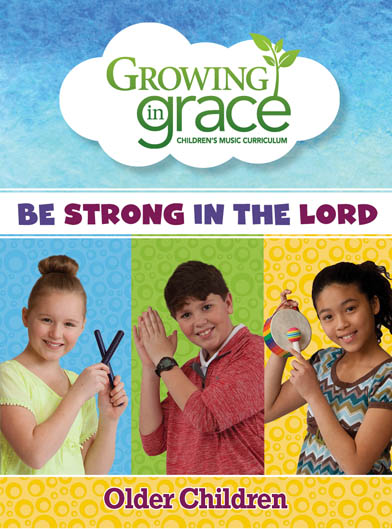 Be Strong in the Lord (Full Year) Curriculum - Older Children