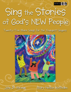 Sing the Stories of Gods New People: Twenty-Five More Songs for the Youngest