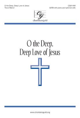 O the Deep, Deep Love of Jesus (SATB)