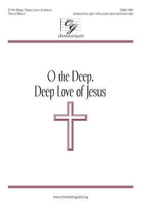 O the Deep, Deep Love of Jesus (Unison/two-part)