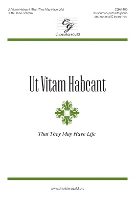 Ut Vitam Habeant (That They May Have Life)