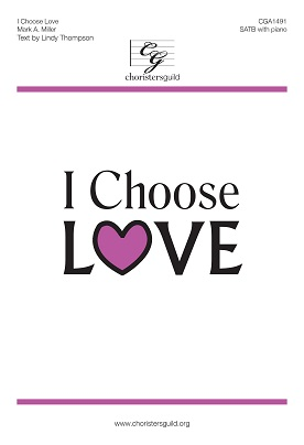 I Choose Love - SATB