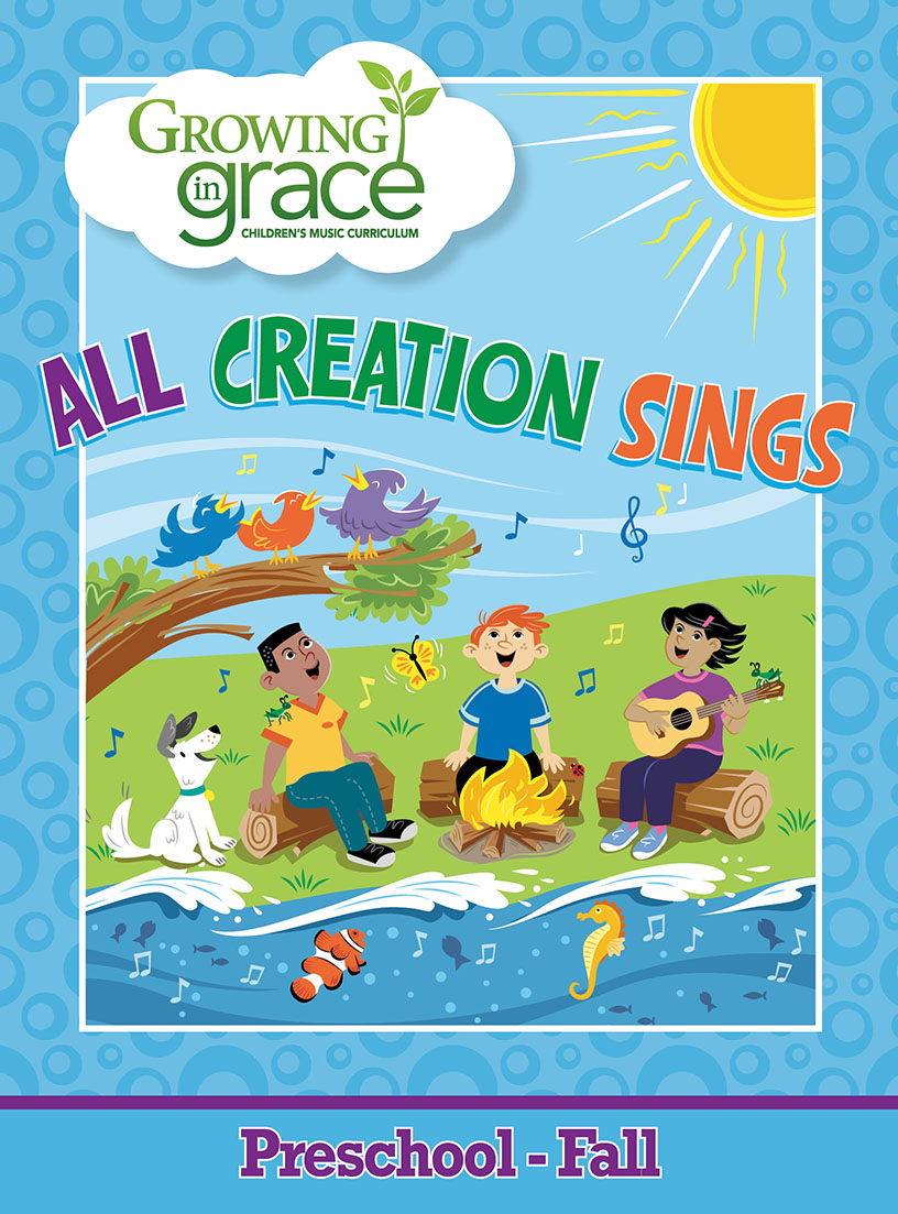 All Creation Sings from Growing in Grace Fall Curriculum -  Preschool