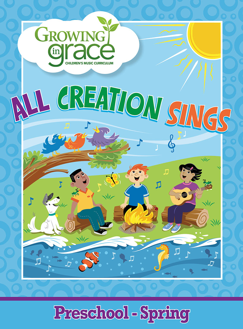 All Creation Sings from Growing in Grace Spring Curriculum -  Preschool