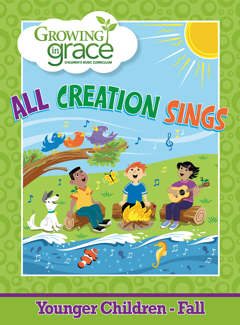 All Creation Sings from Growing in Grace Fall Curriculum - Younger
