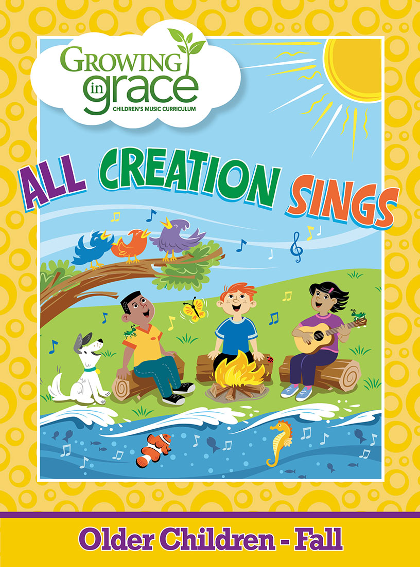 All Creation Sings from Growing in Grace Fall Curriculum - Older