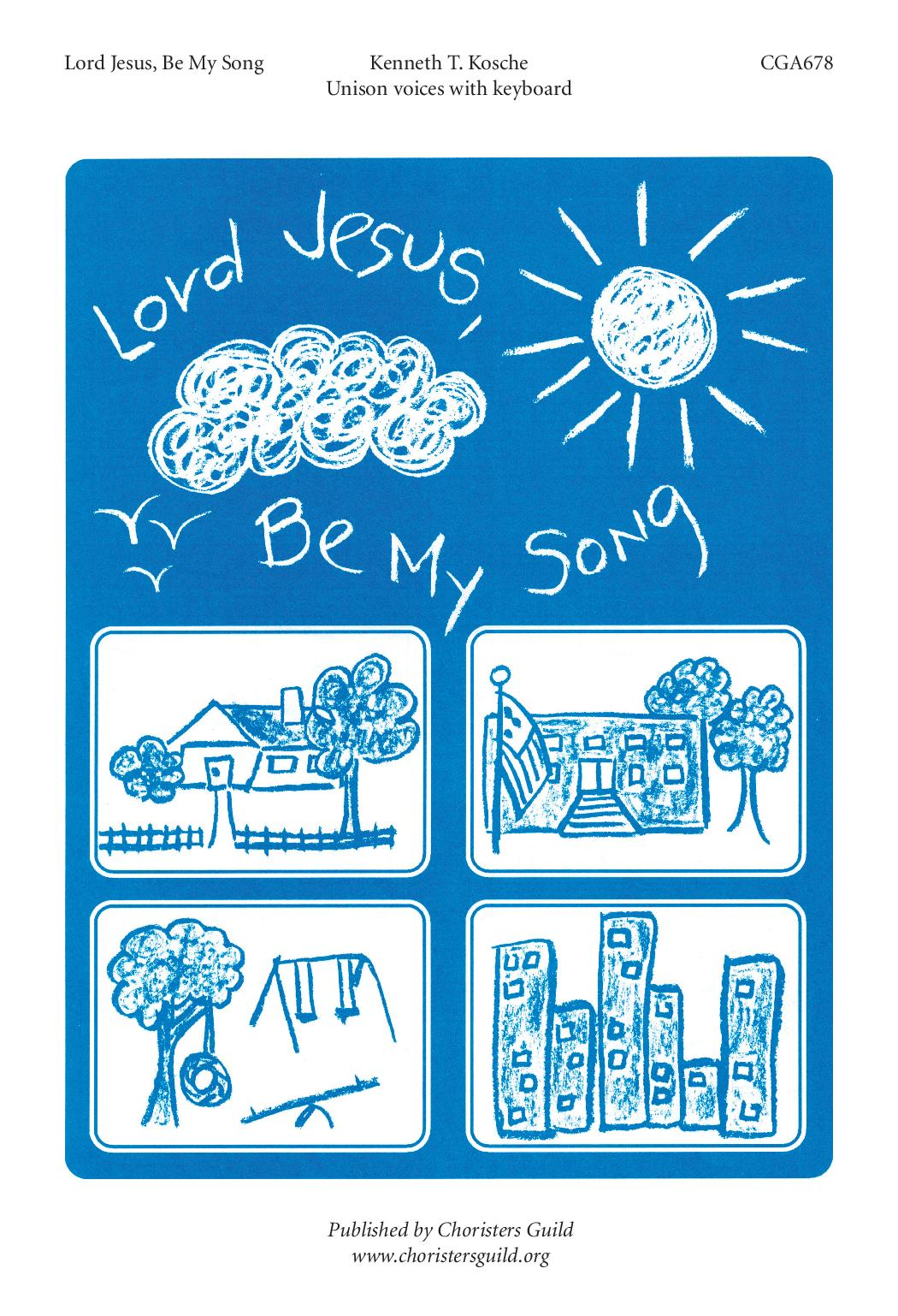 Lord Jesus, Be My Song