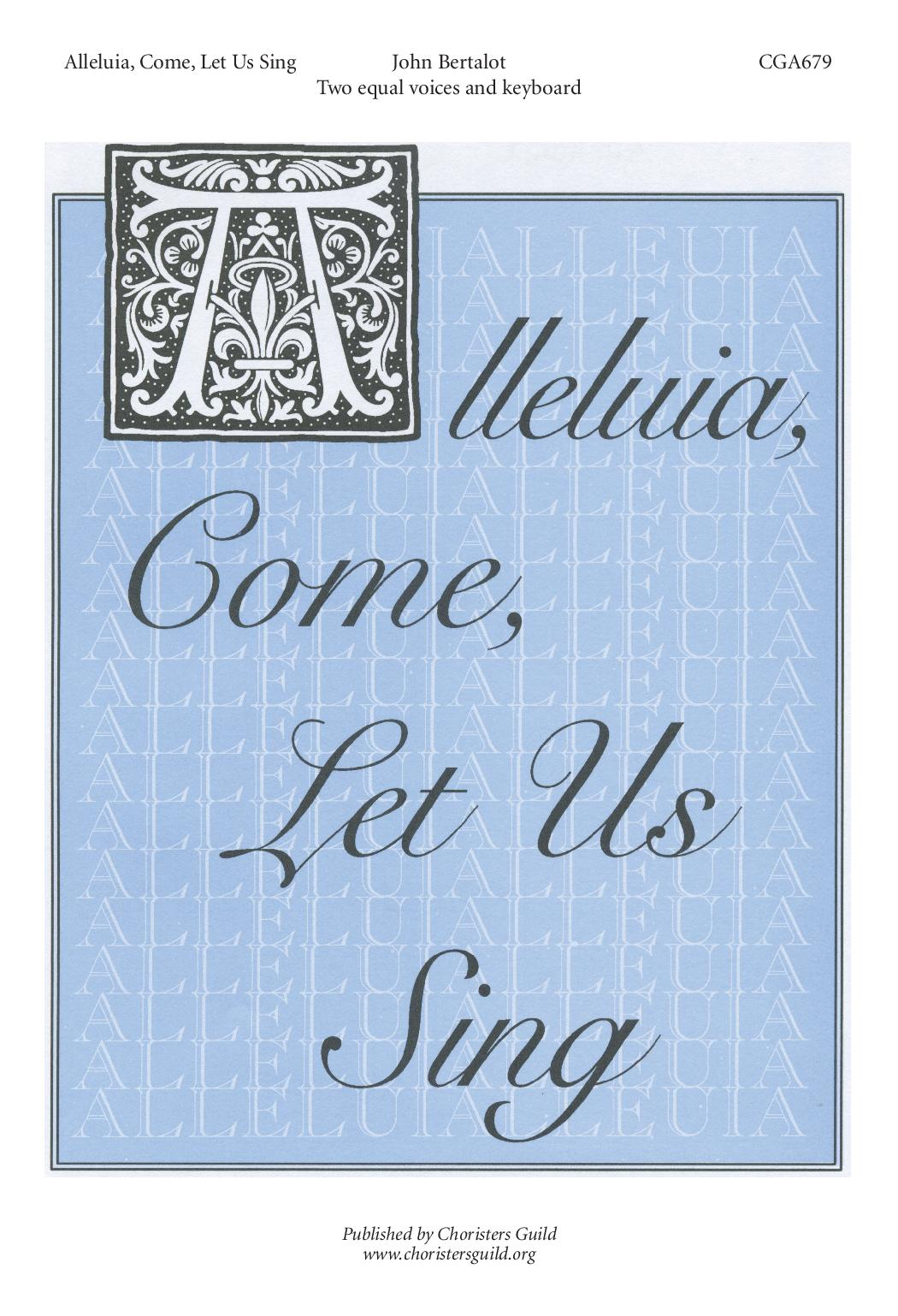 Alleluia, Come, Let Us Sing