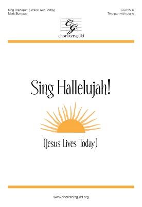 Sing Hallelujah! (Jesus Lives Today)