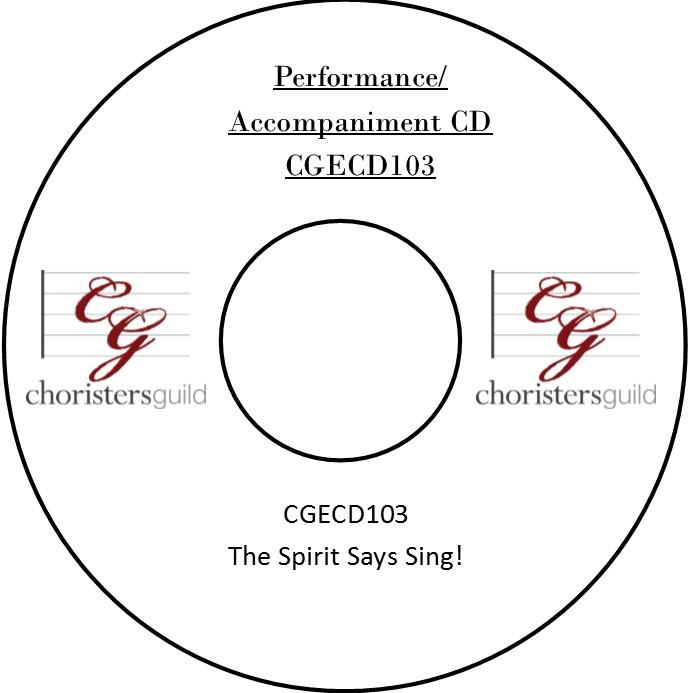 The Spirit Says Sing! (Performance/Accompaniment CD)