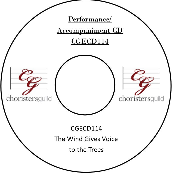 The Wind Gives Voice to the Trees (Performance/Accompaniment CD)