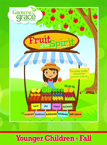 Fruit of the Spirit from Growing in Grace: Younger Children  - Fall