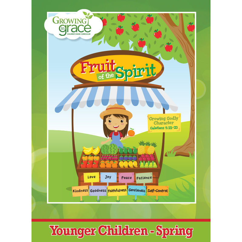 Fruit of the Spirit from Growing in Grace: Younger Children - Spring