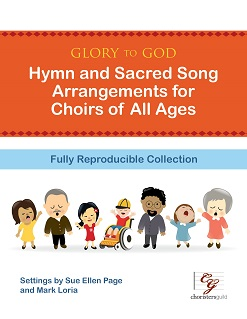 Glory to God: Hymn and Sacred Song Arrangements for Choirs of All Age