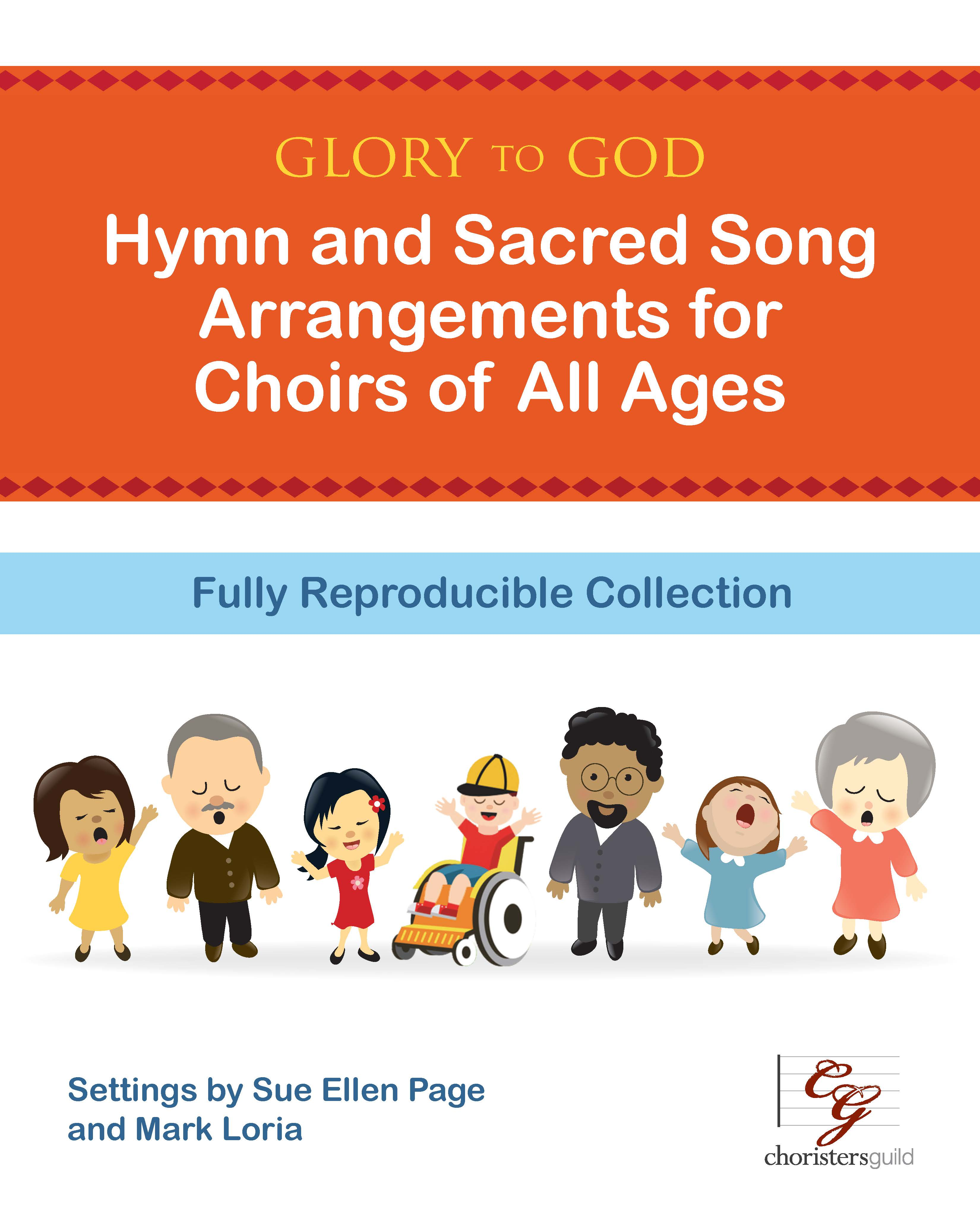 Glory to God - Hymn and Sacred Songs Arrangements for Choirs of All Ag
