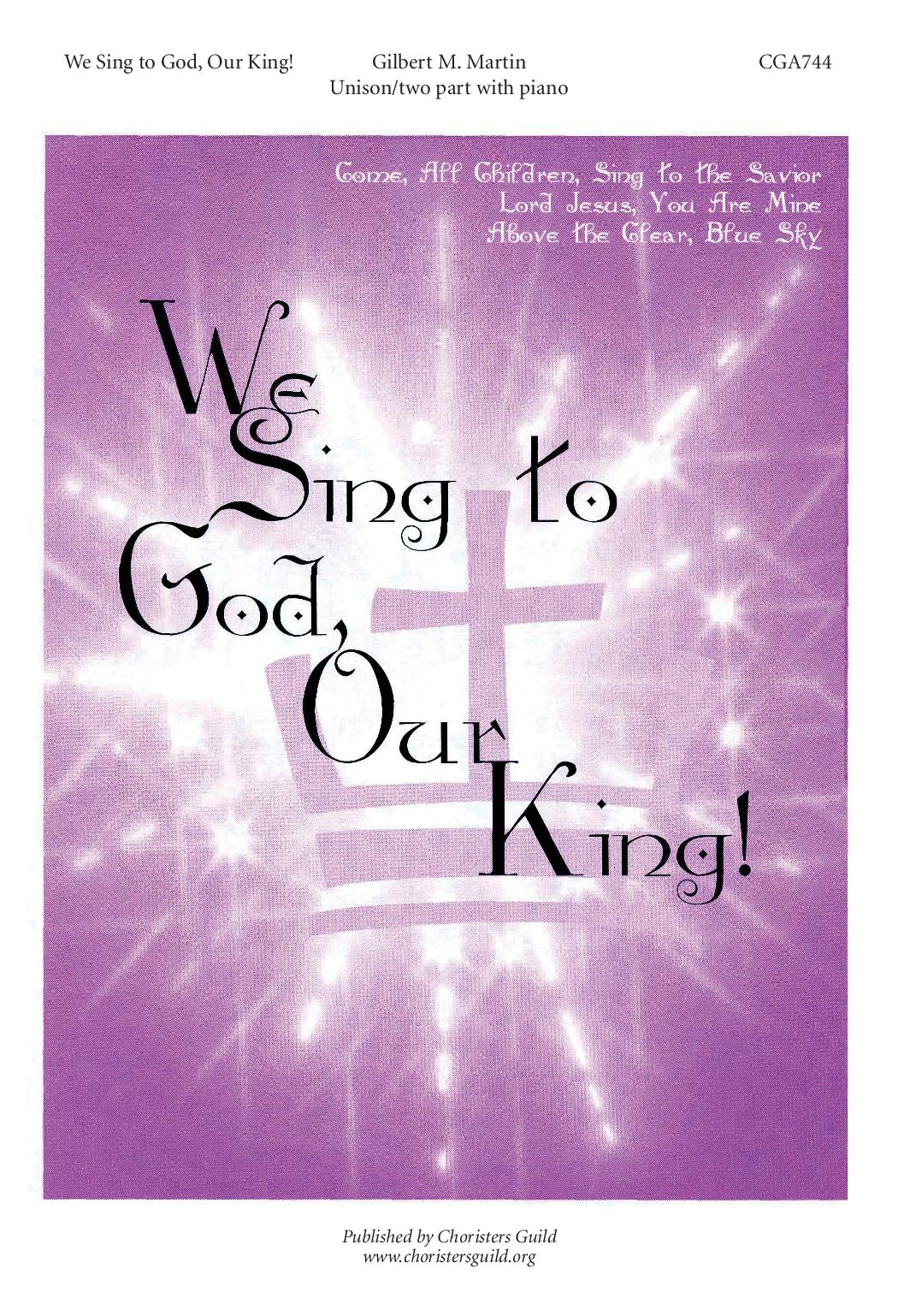 We Sing to God, Our King