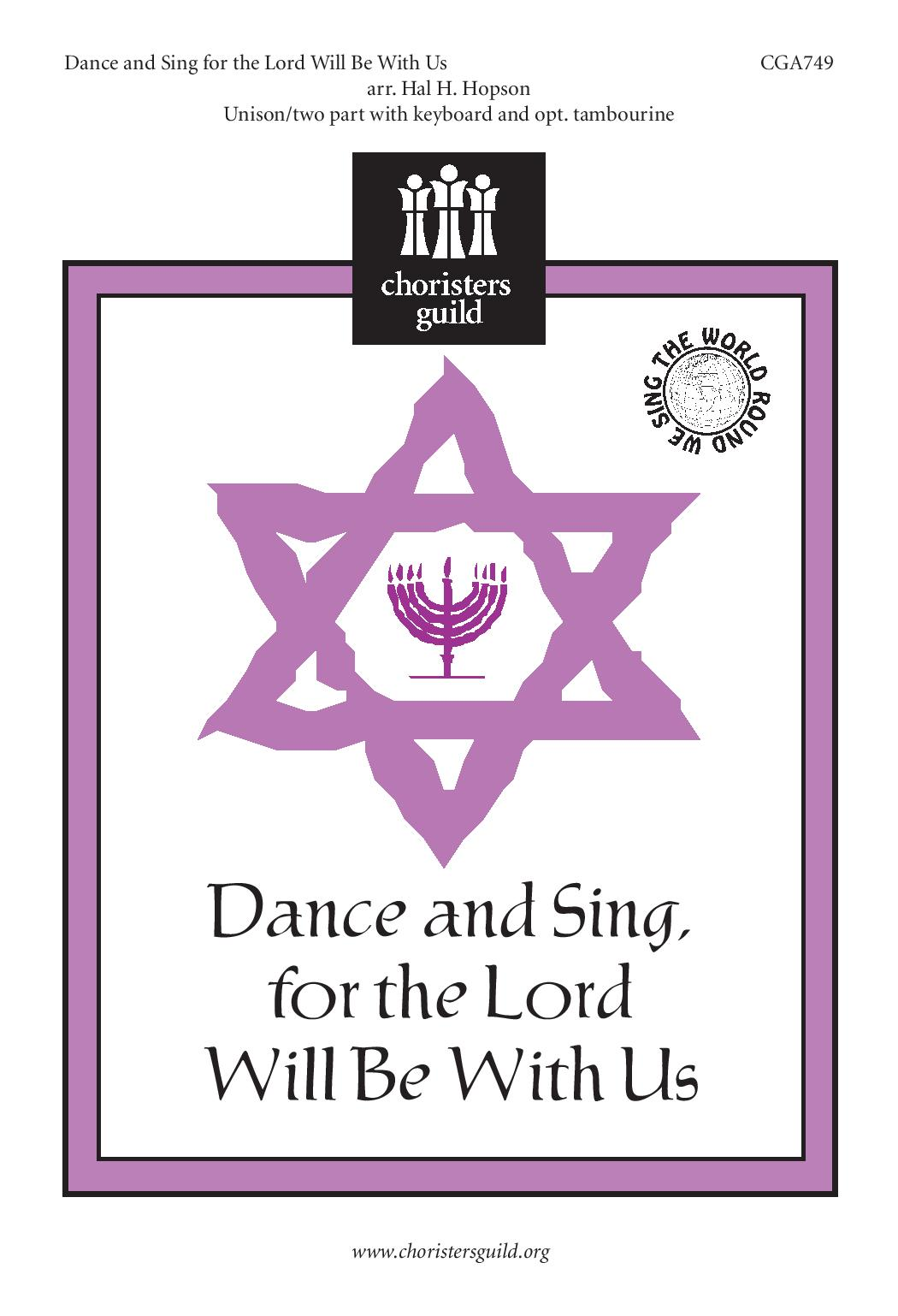 Dance and Sing, For the Lord Will Be With Us