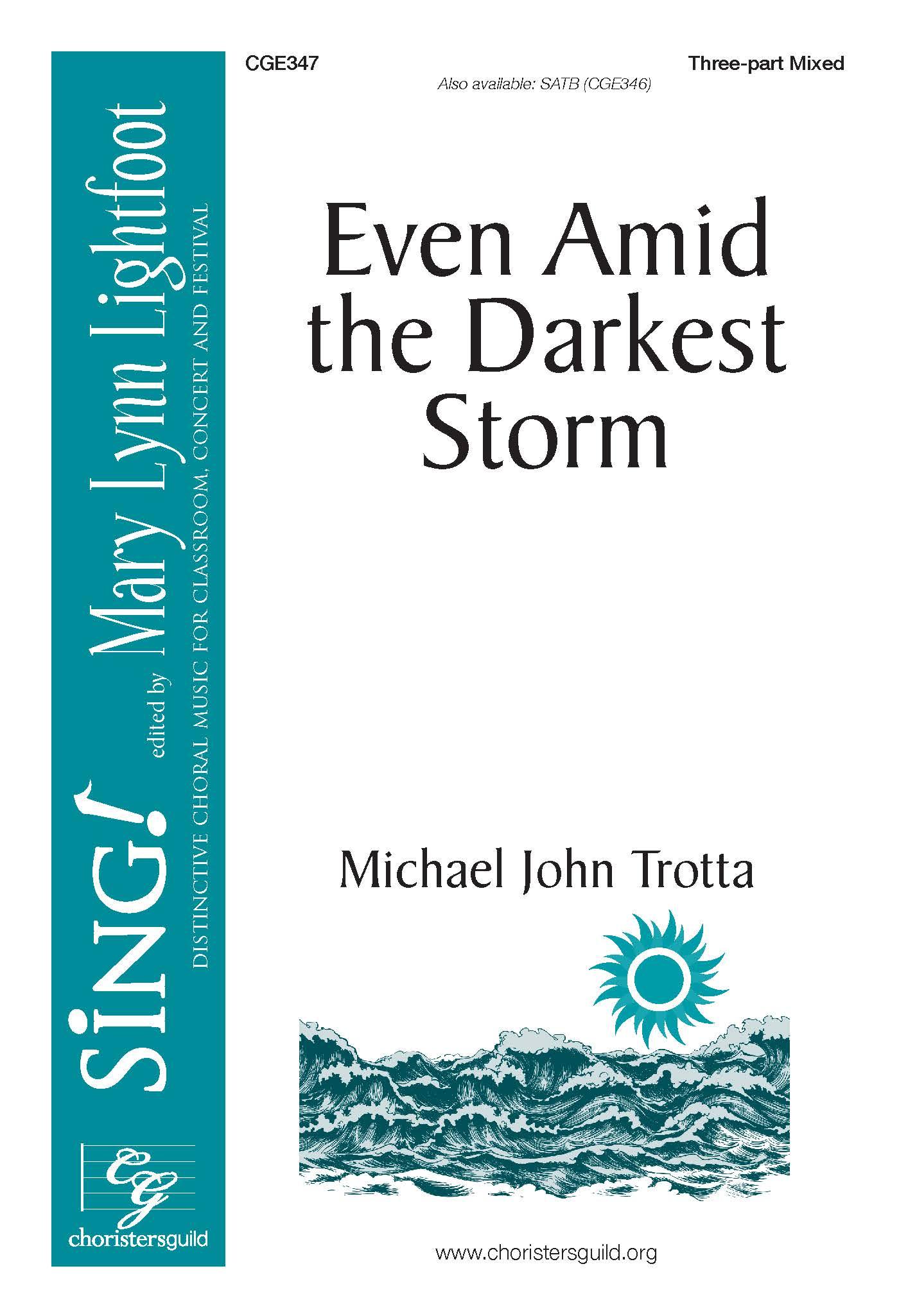 Even Amid the Darkest Storm - Three-part Mixed