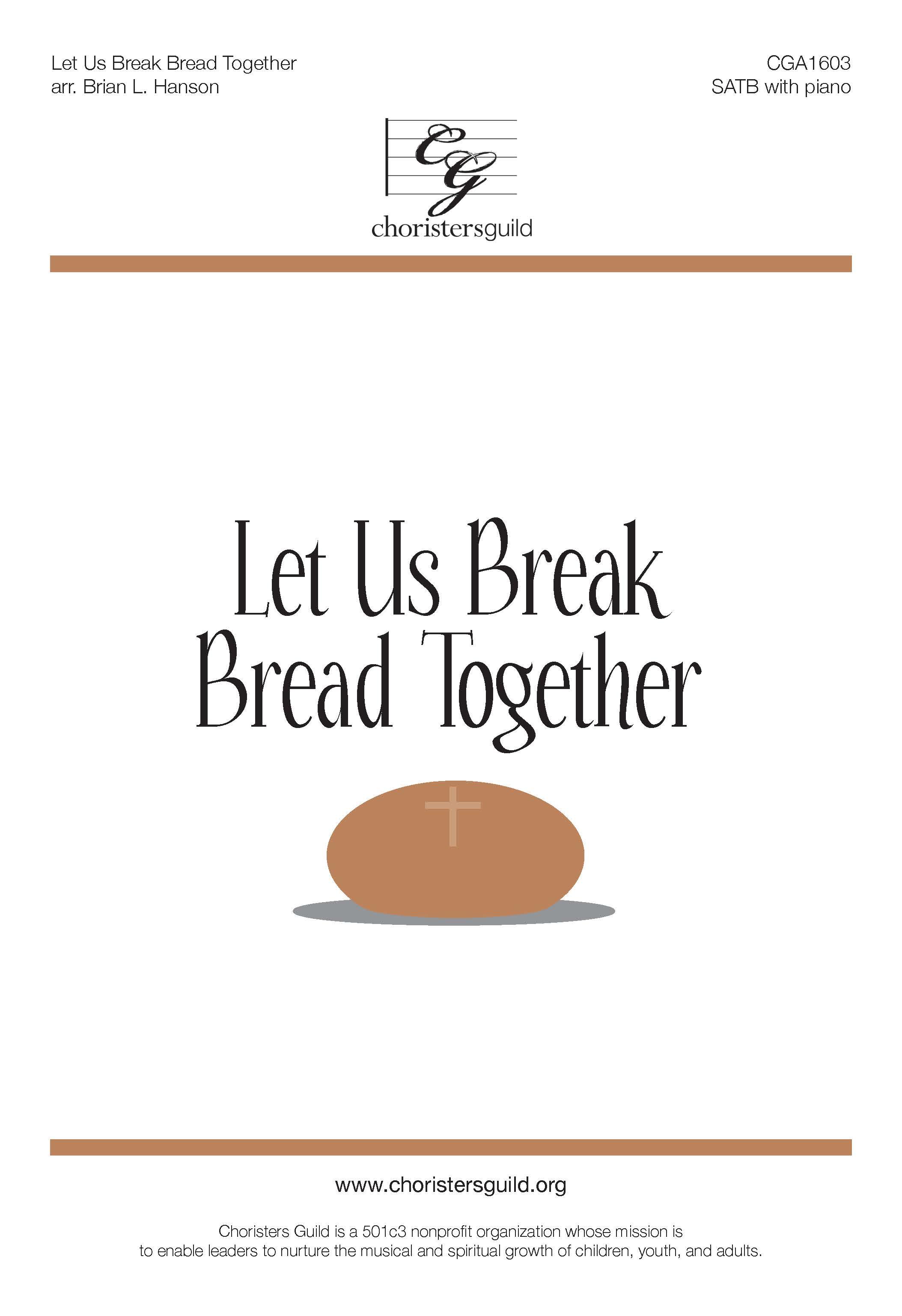 Let Us Break Bread Together - SATB
